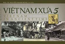Việt Nam xưa - tập 5