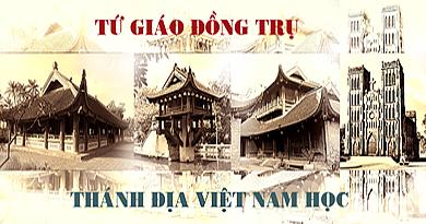 Thánh địa Việt Nam học - Tứ giáo đồng trụ